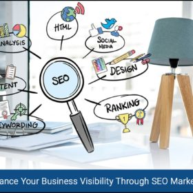 Enhance your business visibility through SEO Marketing
