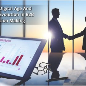 The Digital Age and the Evolution in B2B Decision Making